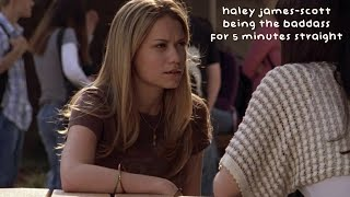 that's why you shouldn't mess with haley james-scott