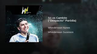 """Só os cambito(""""Despacito""""paródia) whinderssonnues"""