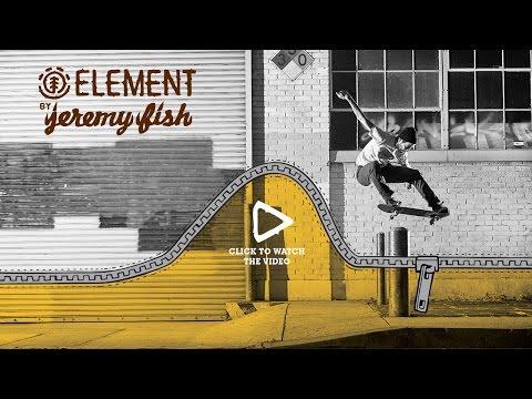 Element X Jeremy Fish - The Zipper Series - Full Video
