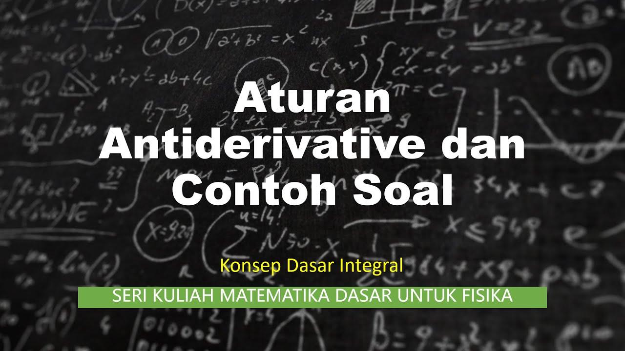 Contoh soal latihan menyelesaikan suatu pertidaksamaan. 07 Aturan Antiderivative Konsep Dasar Integral Dalam Matematika Untuk Fisika Bagian 2 Youtube