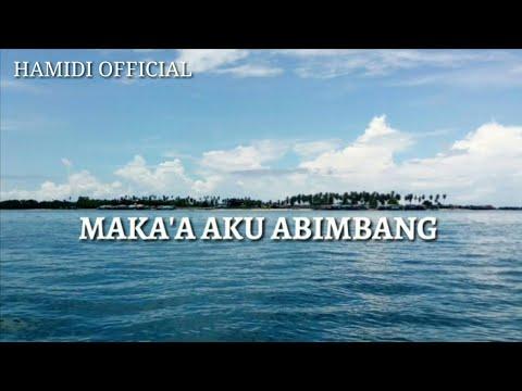 Maka'a Aku Abimbang (Lagu Bajau 2018)