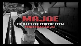 Majoe 👊🏼 DAS LETZTE FANTREFFEN 👊🏼 Fantreffen #5