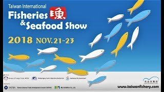 The 4th Taiwan International Fisheries and Seafood Show (TIFSS)2018