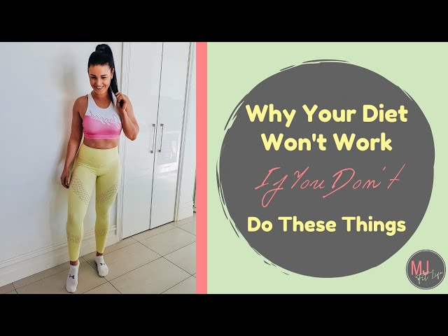 EPISODE 7 - Why Your Diet Won't Work If You Don't Do These Things...