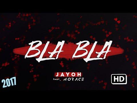 Jayoh - Bla Bla feat. Horace 2017 #Trap