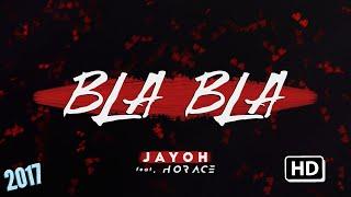 Repeat youtube video Jayoh69 - Bla Bla feat. Horace