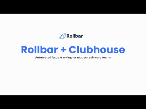 Rollbar + Clubhouse (Benefits&Demo)