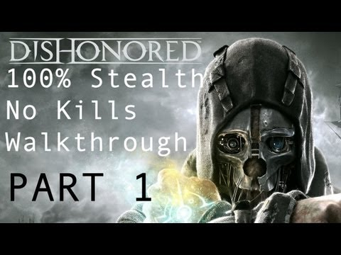 Dishonored - 100% Stealth No Kills Mission 01 Walkthrough Clean Hands & Ghost Achievements