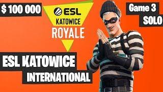 Fortnite ESL Katowice INTERNATIONAL SOLO Tournament Game 3 Highlights - Fortnite Tournament 2019