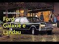 Galaxie, LTD, Landau: o luxo dos grandes Fords em 10 curiosidades | Carros do Passado | Best Cars