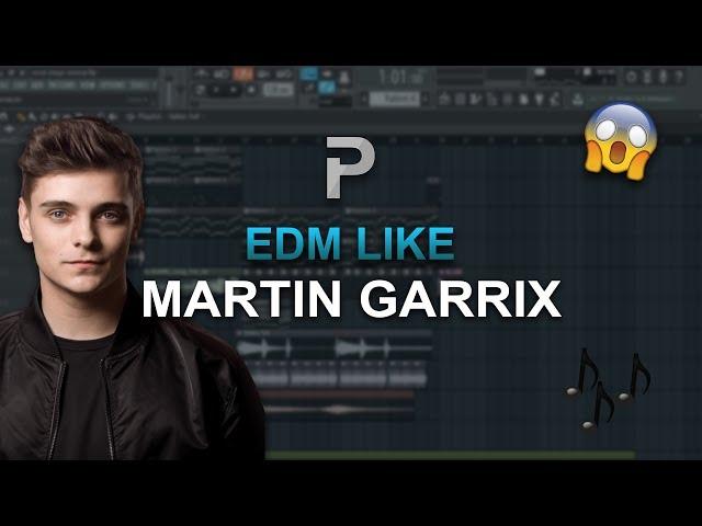 HOW TO MAKE: EDM Like Martin Garrix (Future Bass) - FL Studio tutorial
