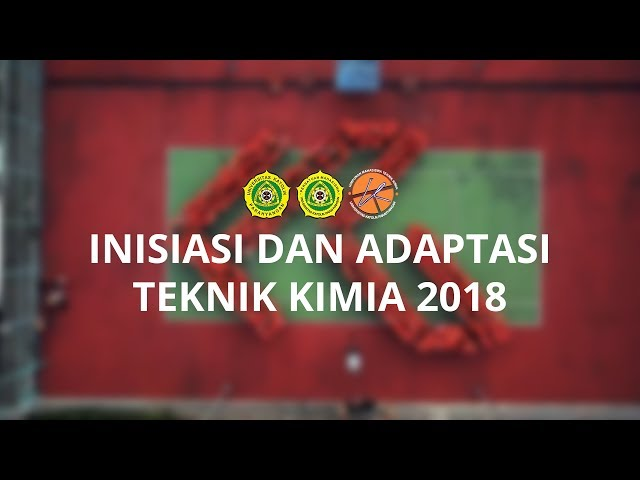Aftermovie SIAP Teknik Kimia 2018