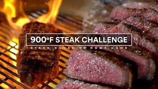 Steak House vs Home Cook - 900°F Steak vs 250°F Steak!