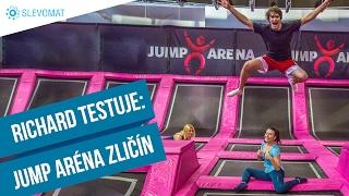 Richard testuje: Jump arénu Zličín