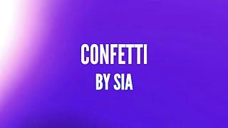Sia - Confetti (Lyrics)