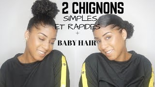 2 CHIGNONS SIMPLES ET RAPIDES + BABY HAIR !