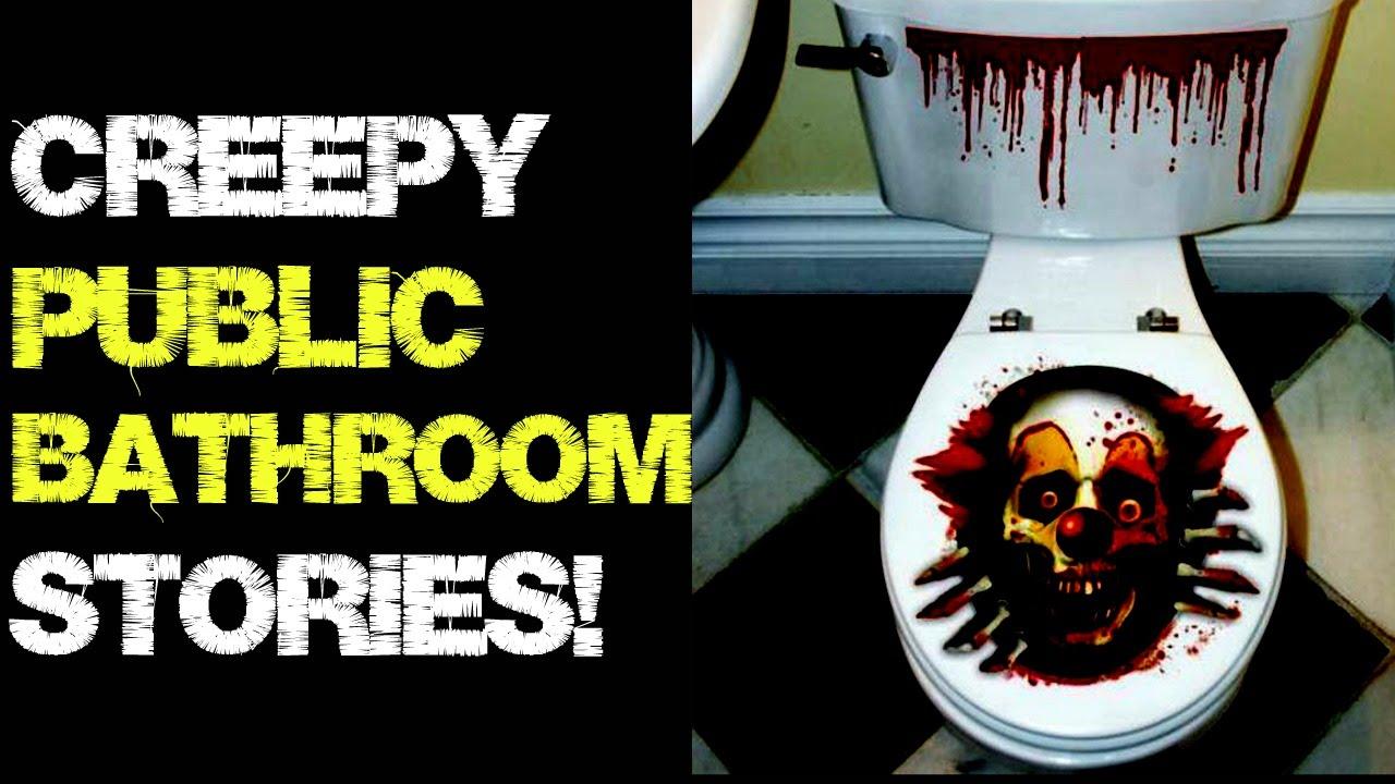 Bathroom Stall Story Youtube 4 creepy public bathroom/restroom true stories! - youtube