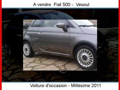 achat vente une fiat 500 vesoul haute sa ne youtube. Black Bedroom Furniture Sets. Home Design Ideas