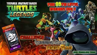 tmnt legends challenge cunning class swift team the 80th level enemies only