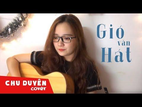 GIÓ VẪN HÁT | GUITAR COVER BY CHU DUYÊN
