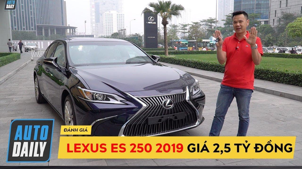 Đánh giá chi tiết Lexus ES 250 2019 giá 2,5 tỷ |AUTODAILY.VN|