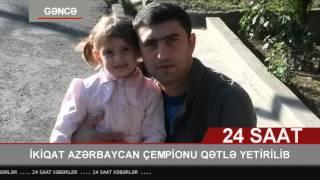 Gəncədə ikiqat Azərbaycan çempionu qətlə yetirilib
