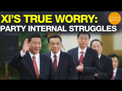 Xi Jinping's True Worry: Party Internal  Struggles
