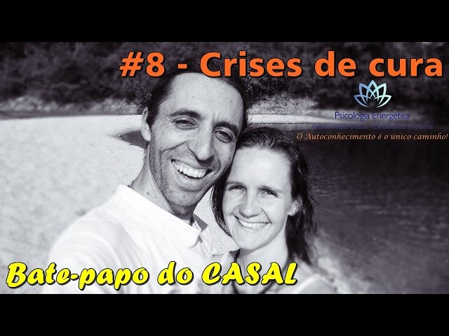 Bate-papo: Crises de Cura | Valeria e Rafael Zen | EFTBrasil - Autoconhecimento