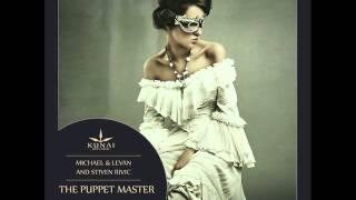 Michael & Levan and Stiven Rivic - The Puppet Master (Original Mix) - Kunai Records