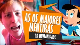 AS 5 MAIORES MENTIRAS DA HUMANIDADE