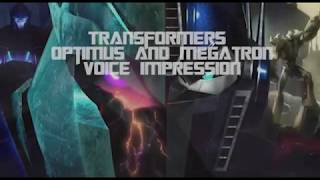 Transformers Voice Impressions Optimus and Megatron