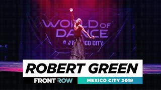 Robert Green | FRONTROW | Showcase | World of Dance Mexico City 2019 | #WODMX19