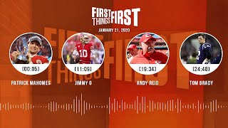 Patrick Mahomes, Jimmy G, Andy Reid, Tom Brady (1.21.20) | FIRST THINGS FIRST Audio Podcast
