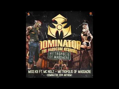 Miss K8 ft. MC Nolz - Metropolis Of Massacre (Official Dominator 2014 Anthem)
