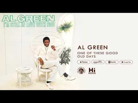 Al Green  e of These Good Old Days  Audio