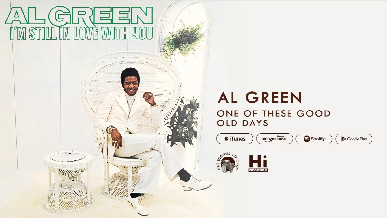 al-green-one-of-these-good-old-days-official-audio-al-green