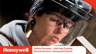 Safety Eyewear - Anti-fog Coating Demonstration | Honeywell Safety