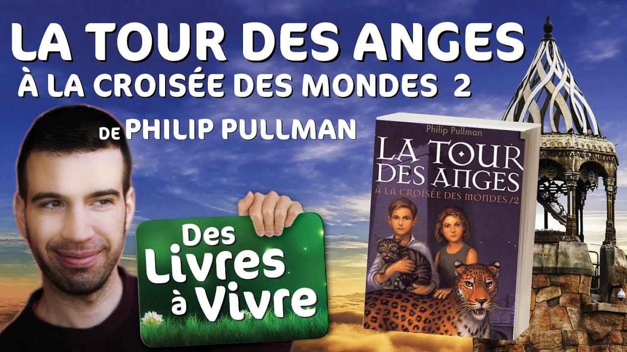 La Tour Des Anges la croisée des mondes 2 - la tour des anges , de philip pullman