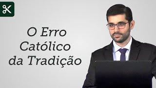 """""""O Erro Católico da Tradição"""" - Gabriel Junqueira"""