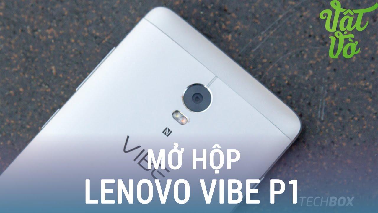 Vật Vờ| Mở hộp & đánh giá nhanh Lenovo Vibe P1 chính hãng: vân tay nhạy, pin 5000mAh