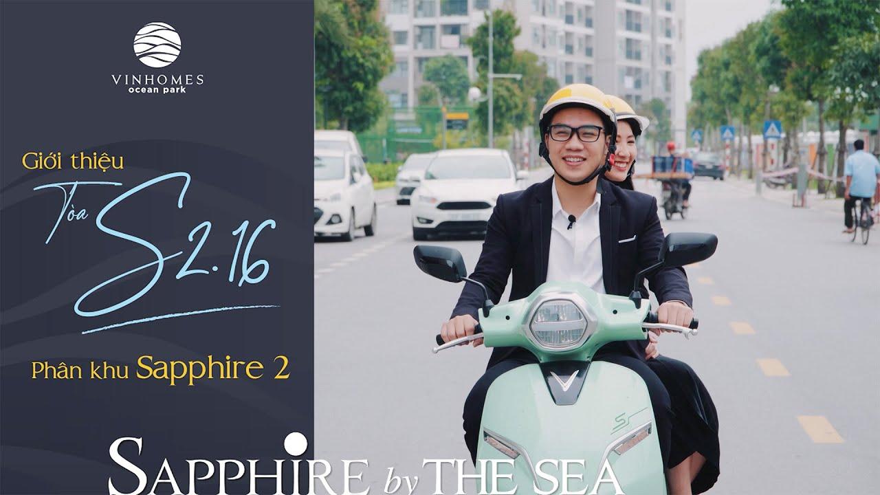 Video Clip: Vinhomes Ocean Park – Giới thiệu toà S2.16 phân khu Sapphire 2