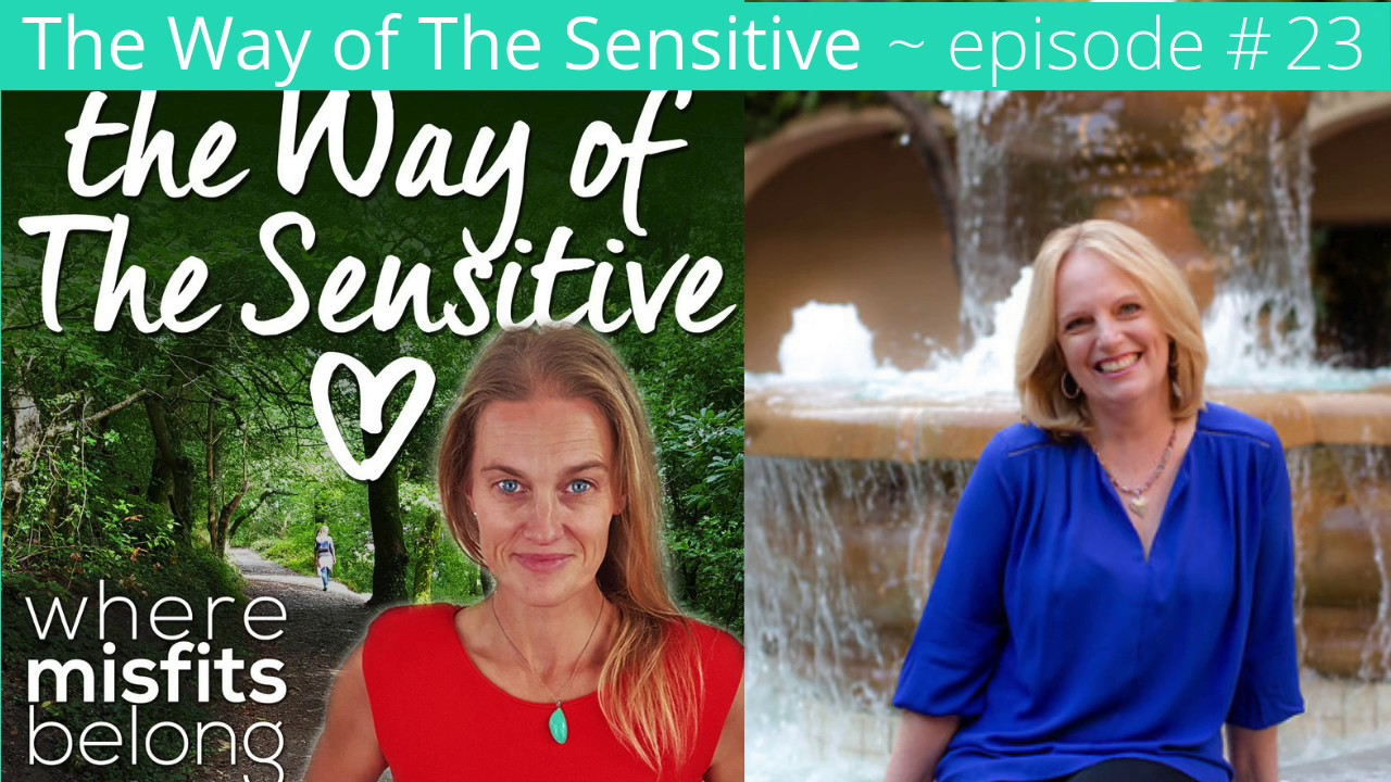 The Way of the Sensitive  - Episode 23. Releasing the weight of weight. #1