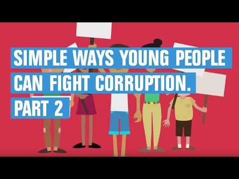 Simple ways young people can fight corruption. Part 2 | Transparency International