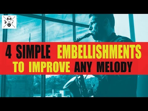 4 SIMPLE EMBELLISHMENTS TO IMPROVE ANY MELODY (for all instruments)