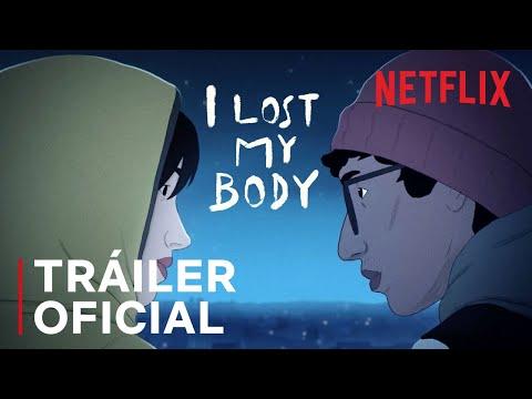 Perdí mi cuerpo   Tráiler oficial   Netflix