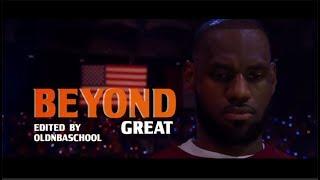 LeBron James - BEYOND GREAT ᴴᴰ (2017)