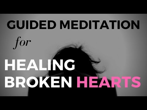 Guided Meditation for Healing Broken Hearts (Removing Negative Attachments)