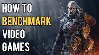 How Are Video Games Benchmarked??