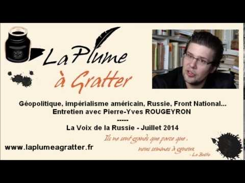 USA, Russie, Front National - Entretien avec Pierre-Yves Rougeyron ( juillet 2014)