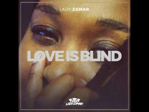 Lady Zamar   Love Is Blind Radio Edit